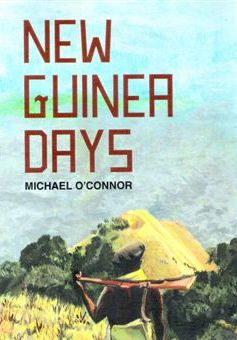 New Guinea Days
