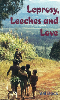 Leprosy Leeches and Love by Val Bock
