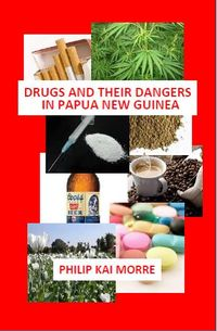 Drugs  Their Dangers in PNG