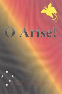O Arise! by Michael Dom