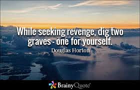 While seeking revenge....