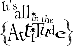 All in the attitude